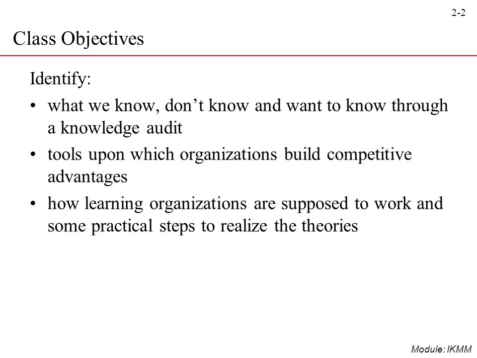 Class Objectives Identify: