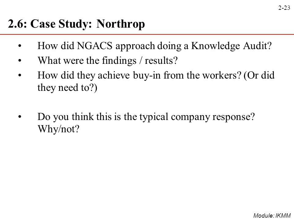 2.6: Case Study: Northrop How did NGACS approach doing a Knowledge Audit What were the findings / results