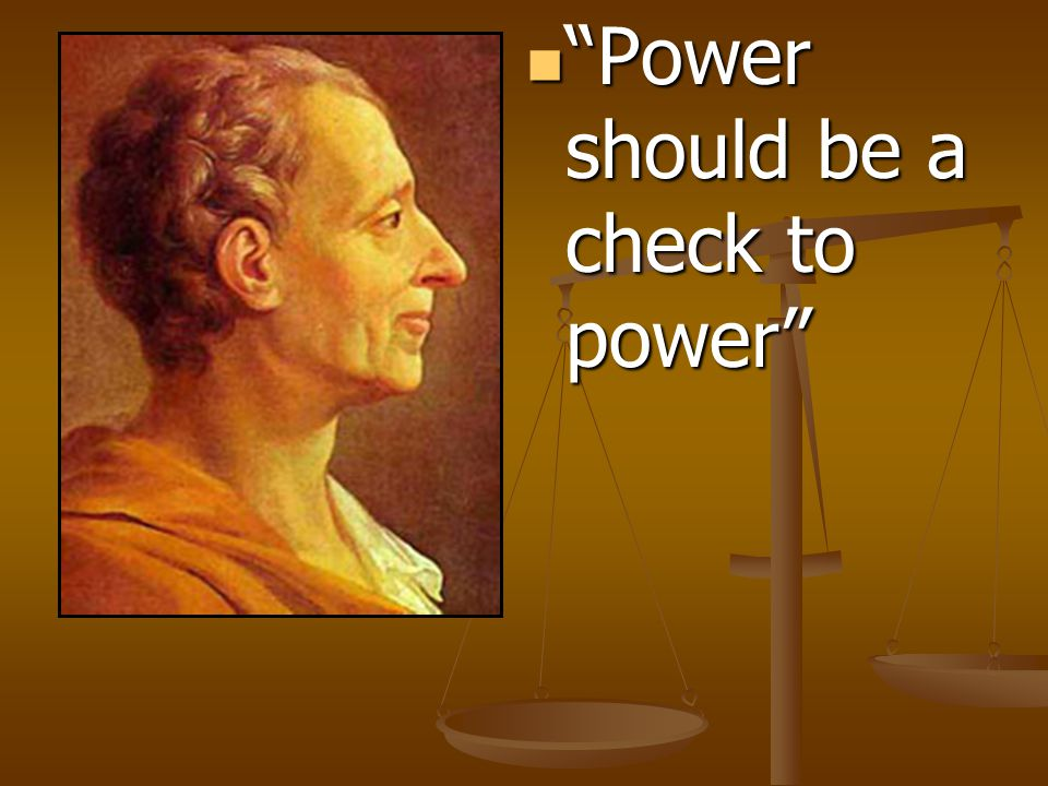 Power should be a check to power