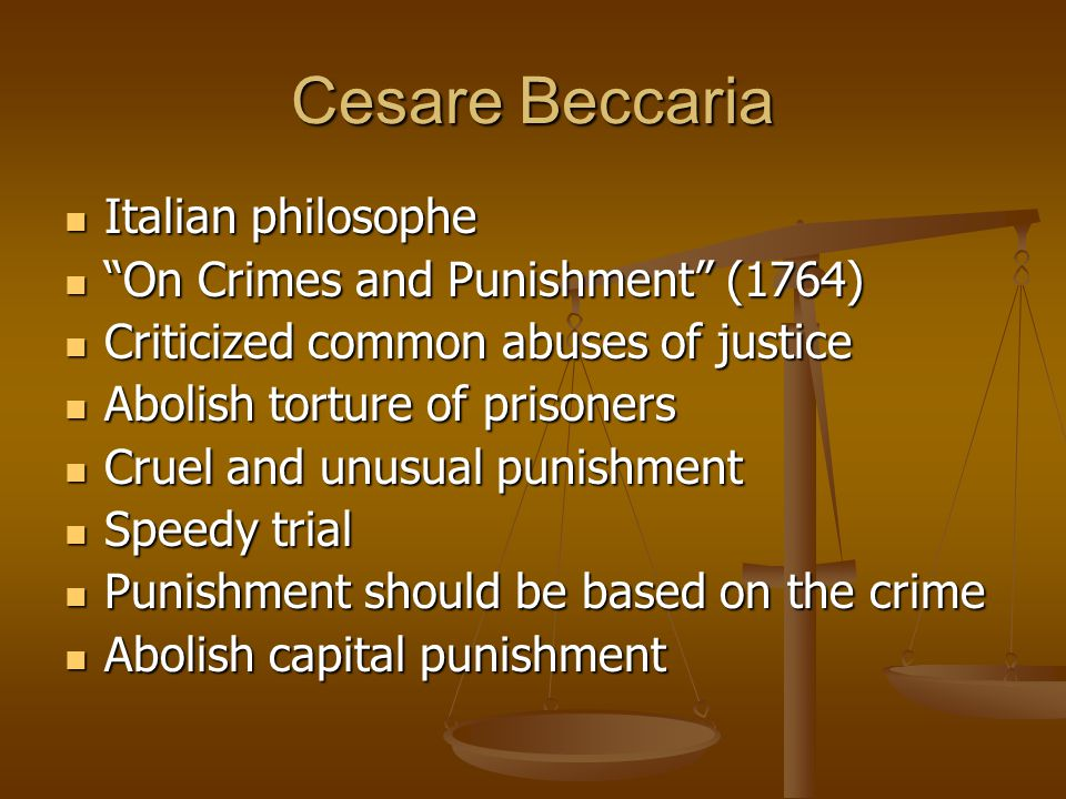 Cesare Beccaria Italian philosophe On Crimes and Punishment (1764)