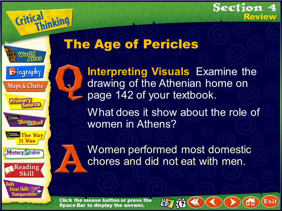 The Age of Pericles Interpreting Visuals Examine the drawing of the Athenian home on page 142 of your textbook.