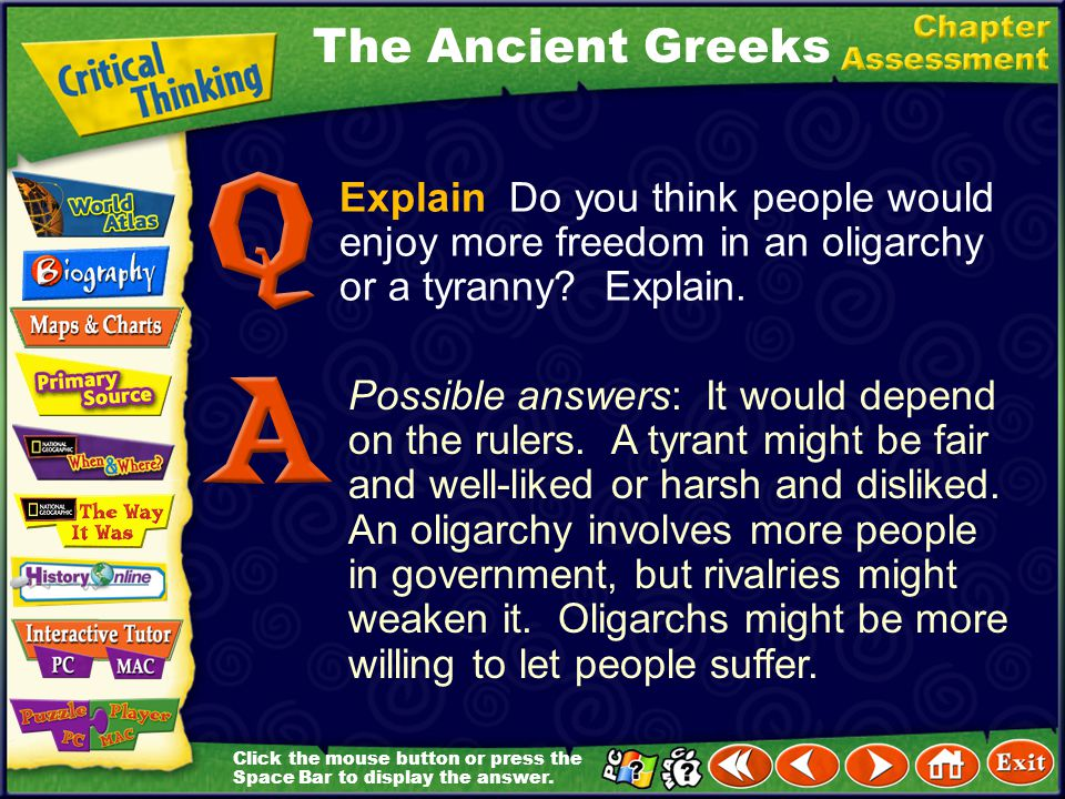 The Ancient Greeks Explain Do you think people would enjoy more freedom in an oligarchy or a tyranny Explain.