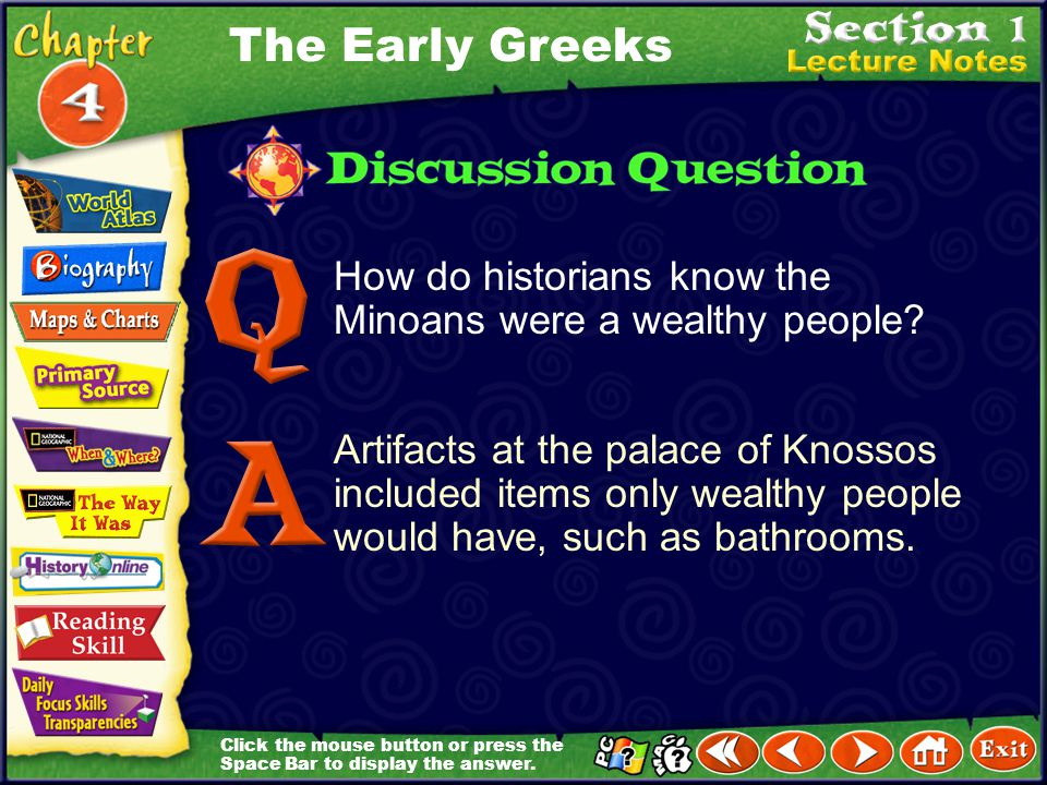 The Early Greeks How do historians know the Minoans were a wealthy people