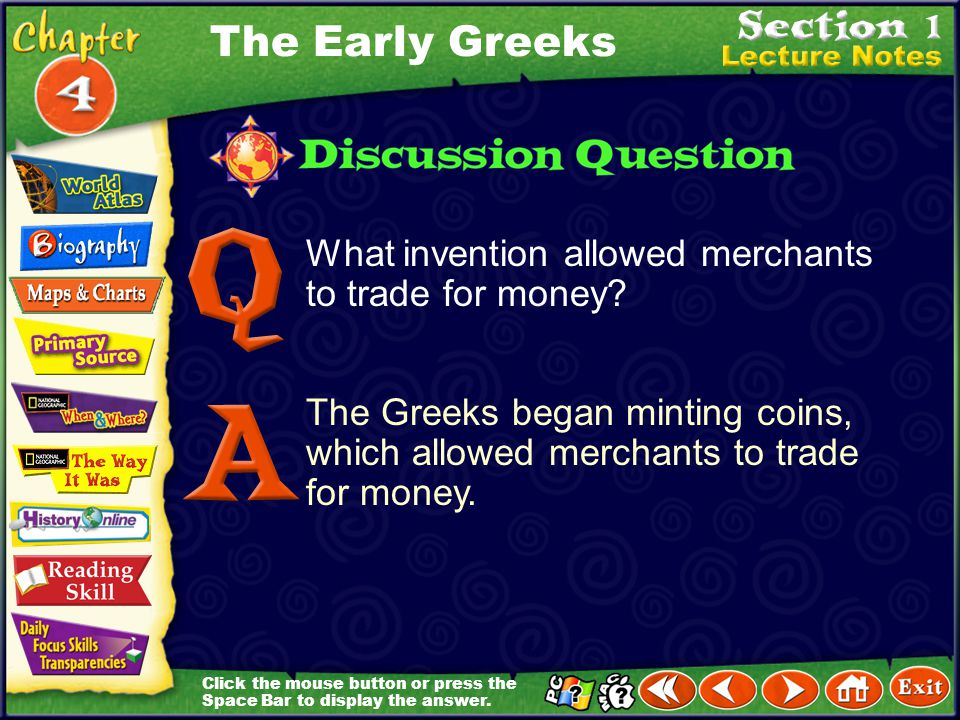 The Early Greeks What invention allowed merchants to trade for money
