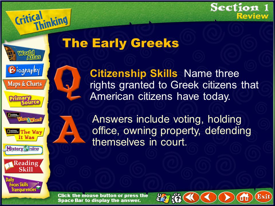 The Early Greeks Citizenship Skills Name three rights granted to Greek citizens that American citizens have today.