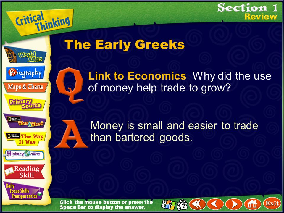 The Early Greeks Link to Economics Why did the use of money help trade to grow.