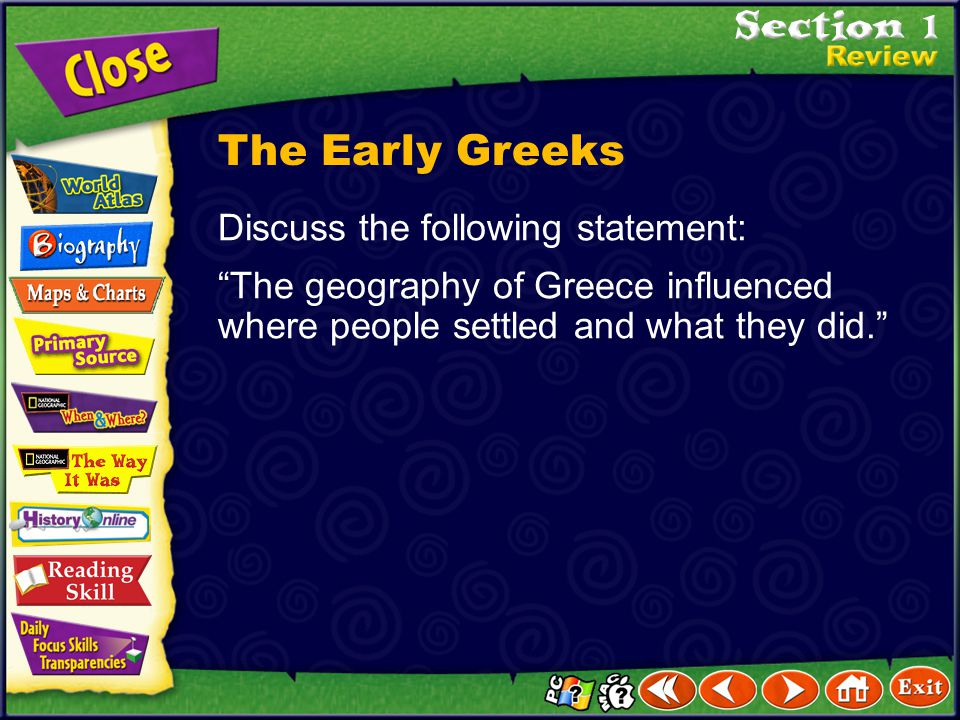 The Early Greeks Discuss the following statement: