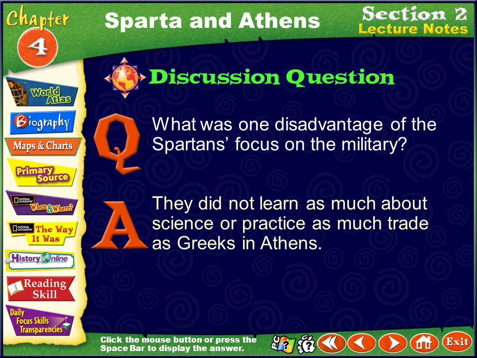 Sparta and Athens What was one disadvantage of the Spartans' focus on the military