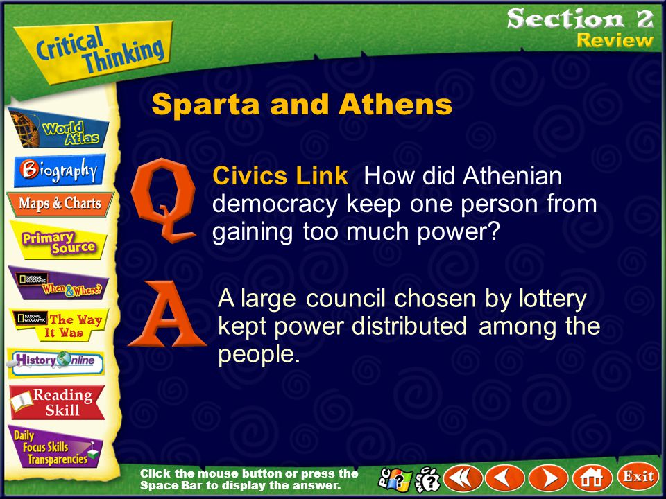Sparta and Athens Civics Link How did Athenian democracy keep one person from gaining too much power