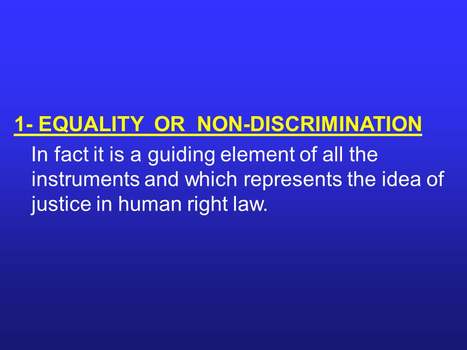 1- EQUALITY OR NON-DISCRIMINATION