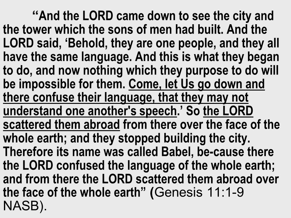 And the LORD came down to see the city and the tower which the sons of men had built.