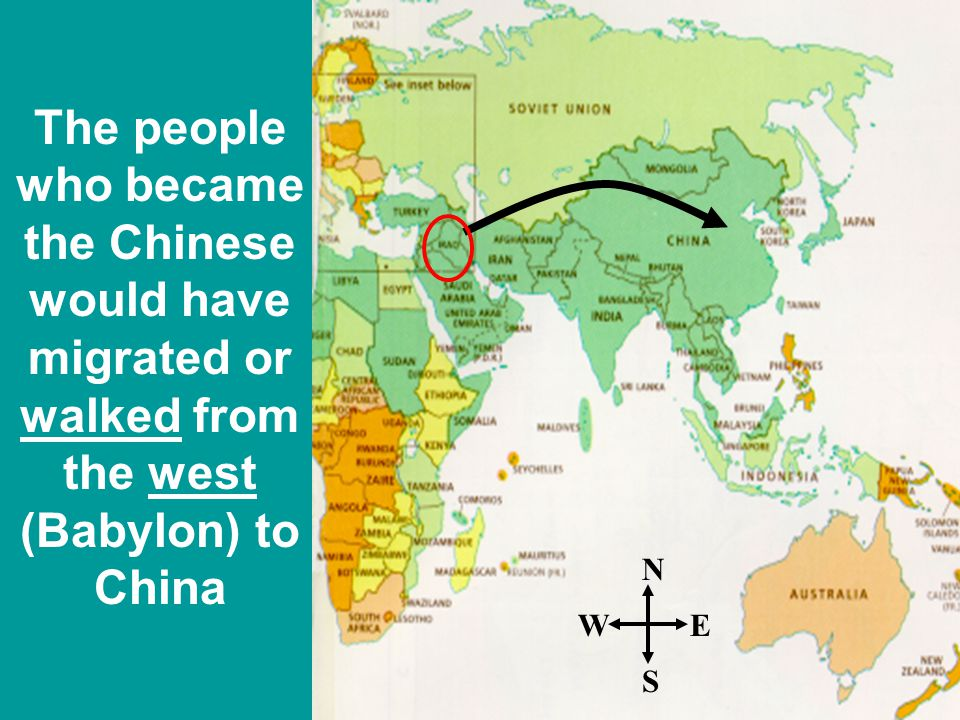 The people who became the Chinese would have migrated or walked from the west (Babylon) to China