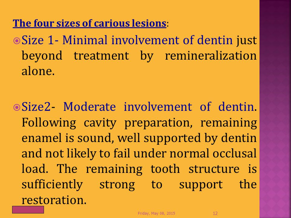 The four sizes of carious lesions: