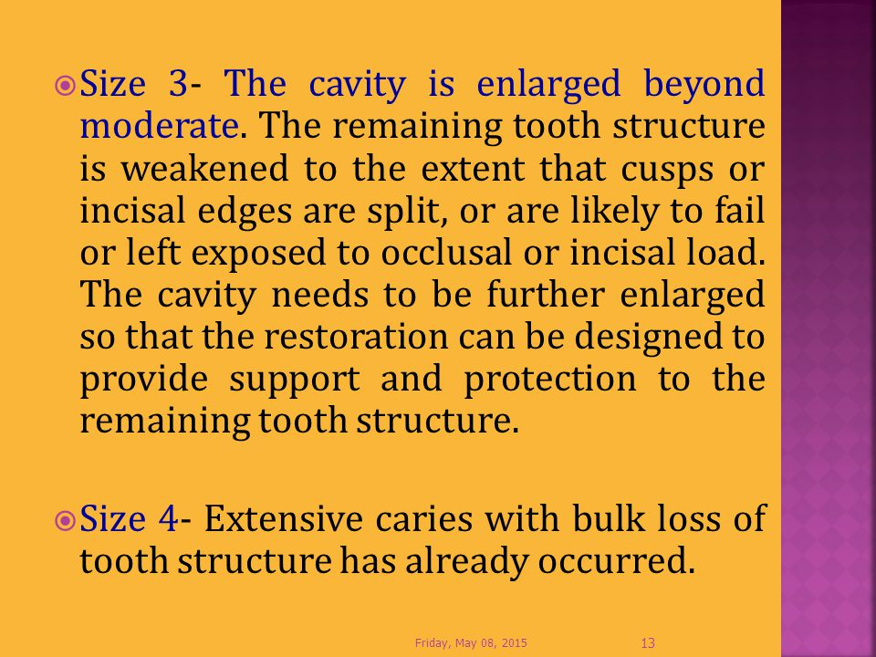 Size 3- The cavity is enlarged beyond moderate