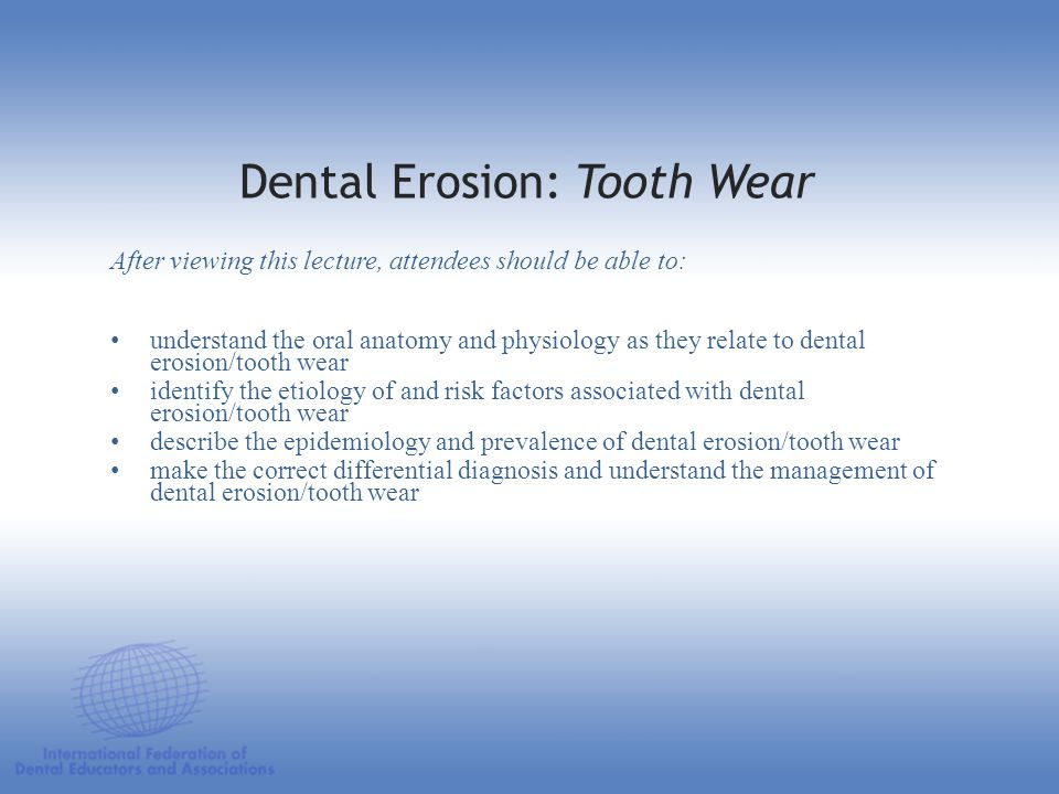 Dental Erosion: Tooth Wear