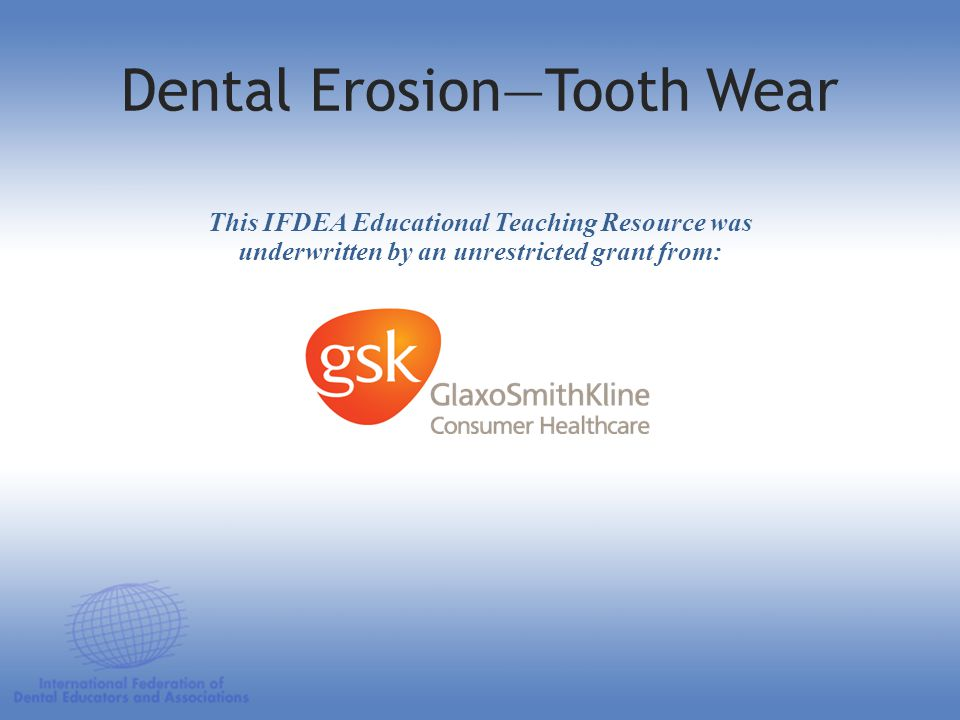 Dental Erosion—Tooth Wear