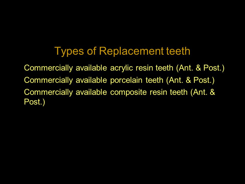 Types of Replacement teeth