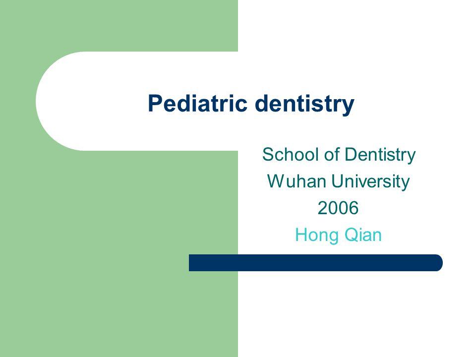 School of Dentistry Wuhan University 2006 Hong Qian