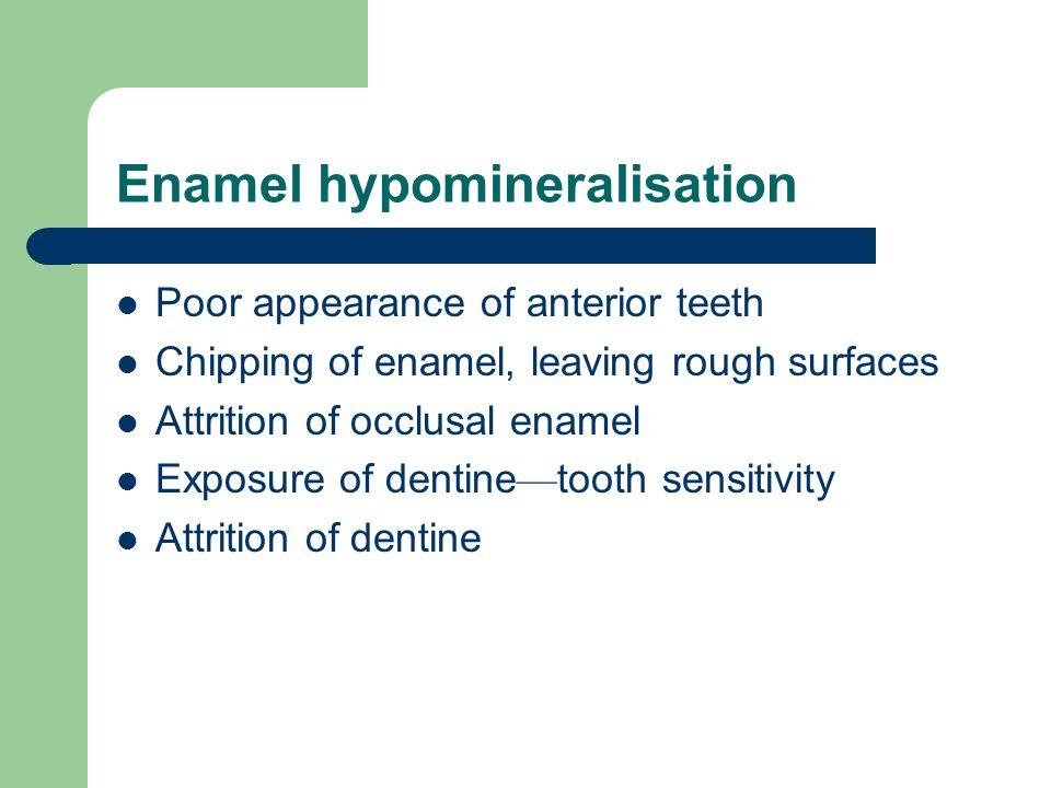 Enamel hypomineralisation