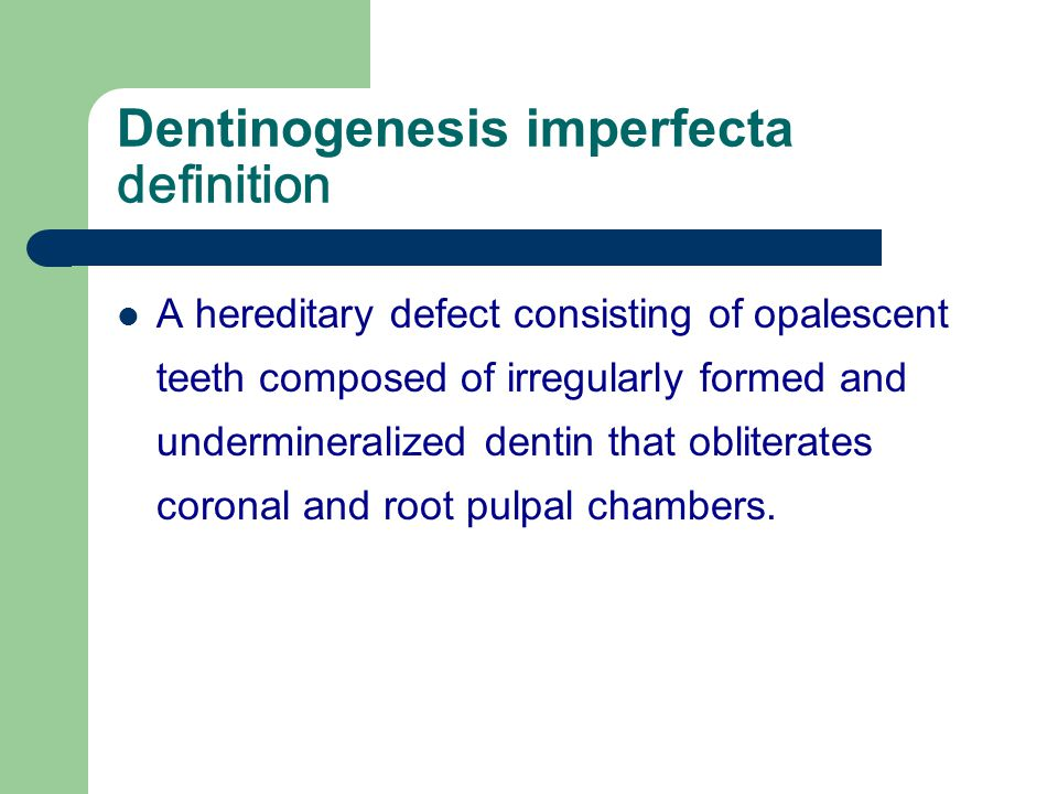 Dentinogenesis imperfecta definition