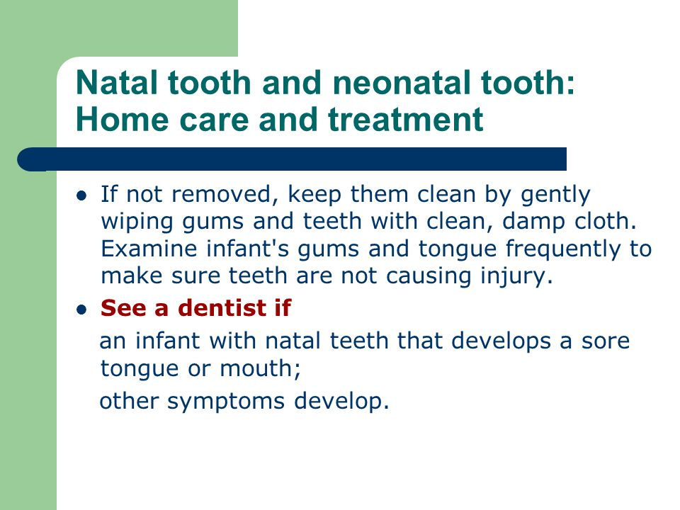 Natal tooth and neonatal tooth: Home care and treatment