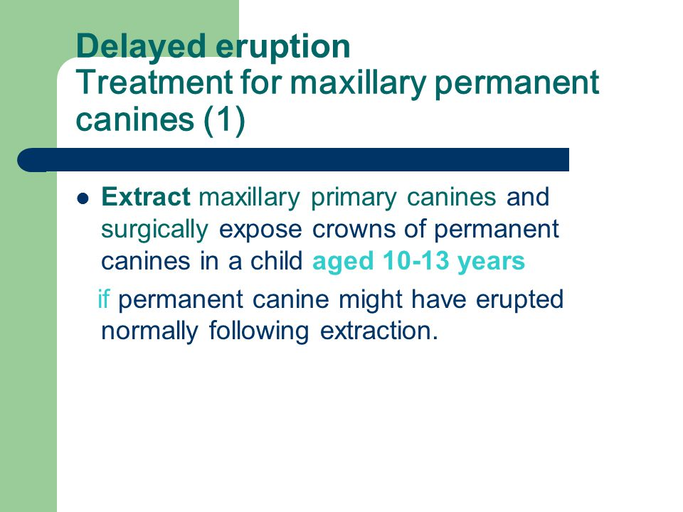 Delayed eruption Treatment for maxillary permanent canines (1)