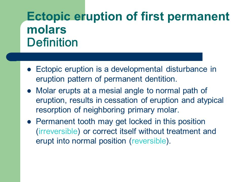 Ectopic eruption of first permanent molars Definition