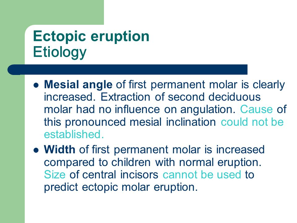Ectopic eruption Etiology
