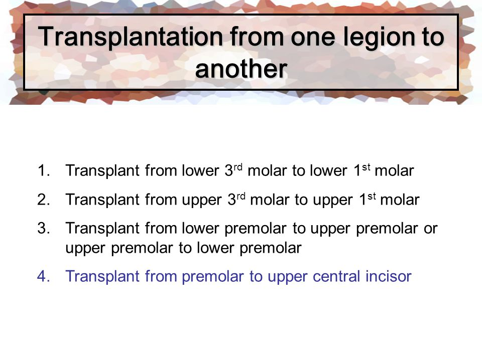Transplantation from one legion to another