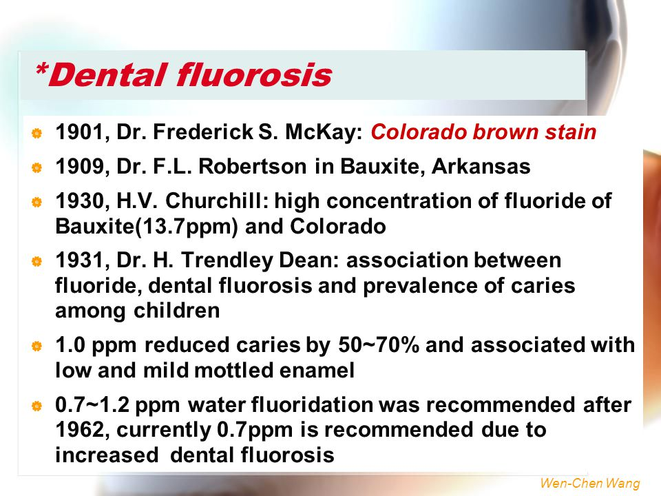*Dental fluorosis 1901, Dr. Frederick S. McKay: Colorado brown stain