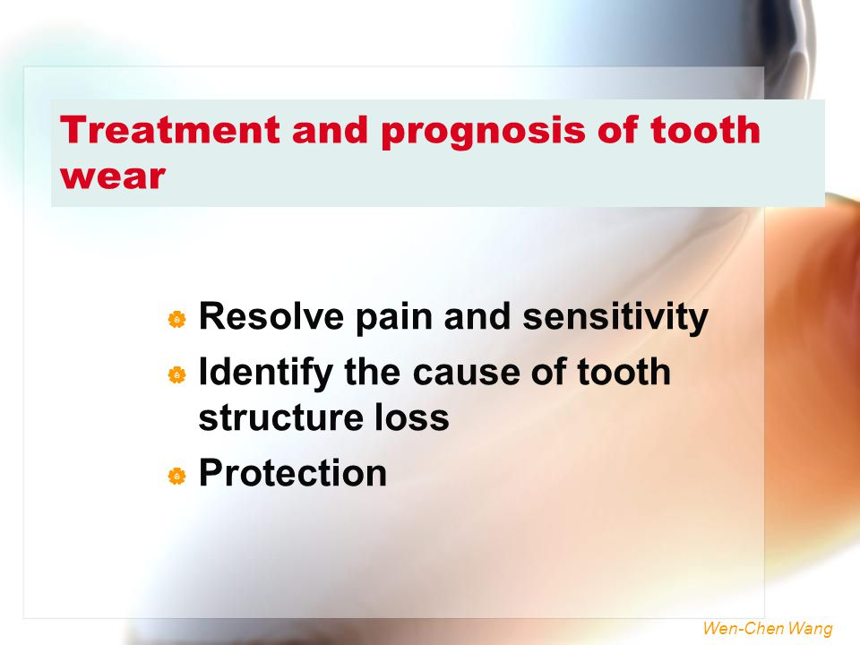 Treatment and prognosis of tooth wear