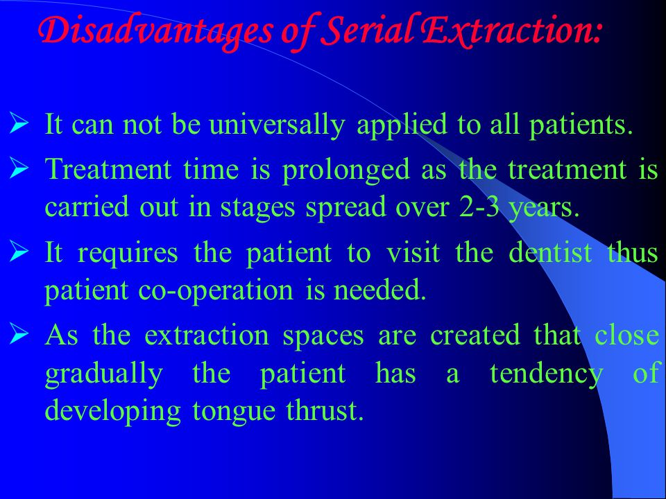 Disadvantages of Serial Extraction: