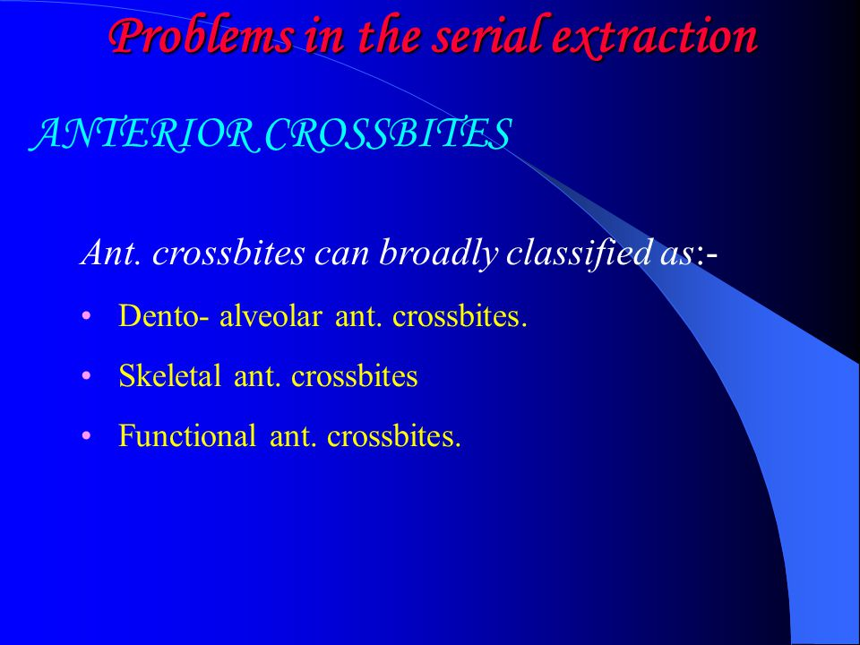 Problems in the serial extraction