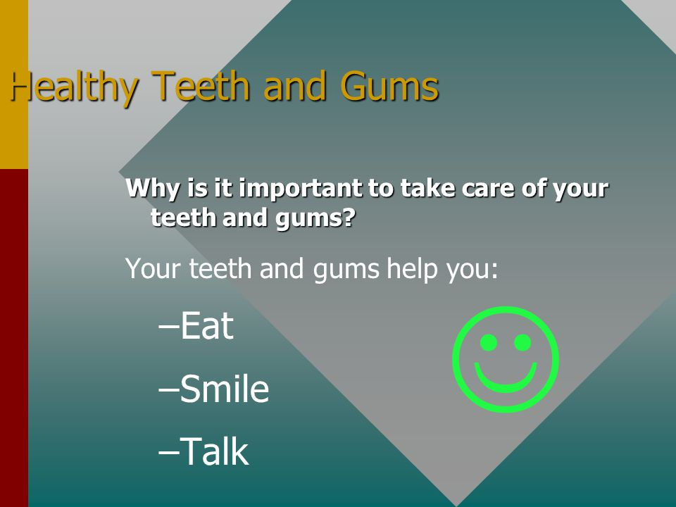 J Healthy Teeth and Gums Eat Smile Talk Your teeth and gums help you: