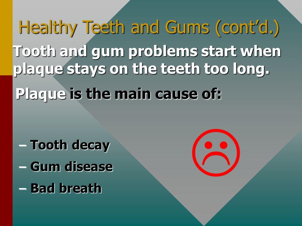 L Healthy Teeth and Gums (cont'd.)