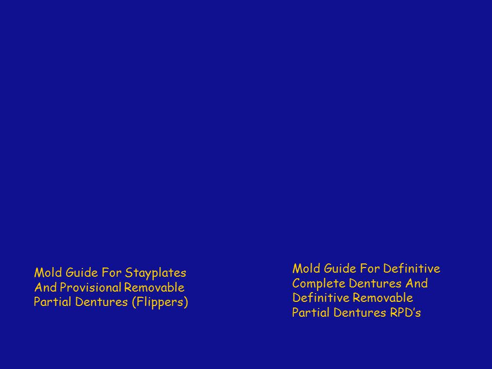 Mold Guide For Definitive Complete Dentures And Definitive Removable Partial Dentures RPD's