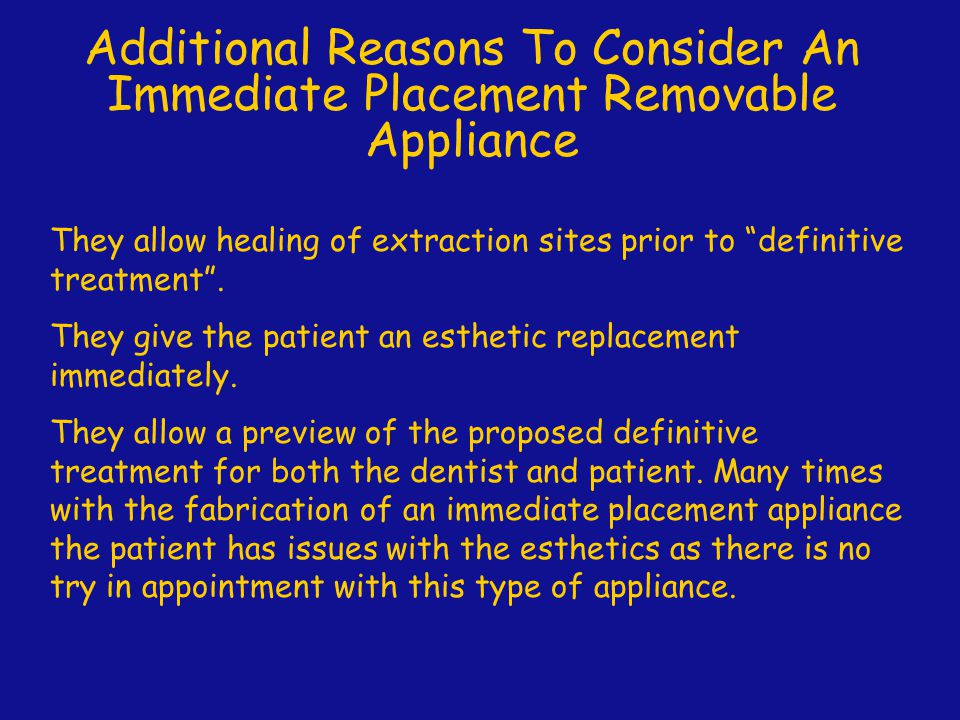 Additional Reasons To Consider An Immediate Placement Removable Appliance