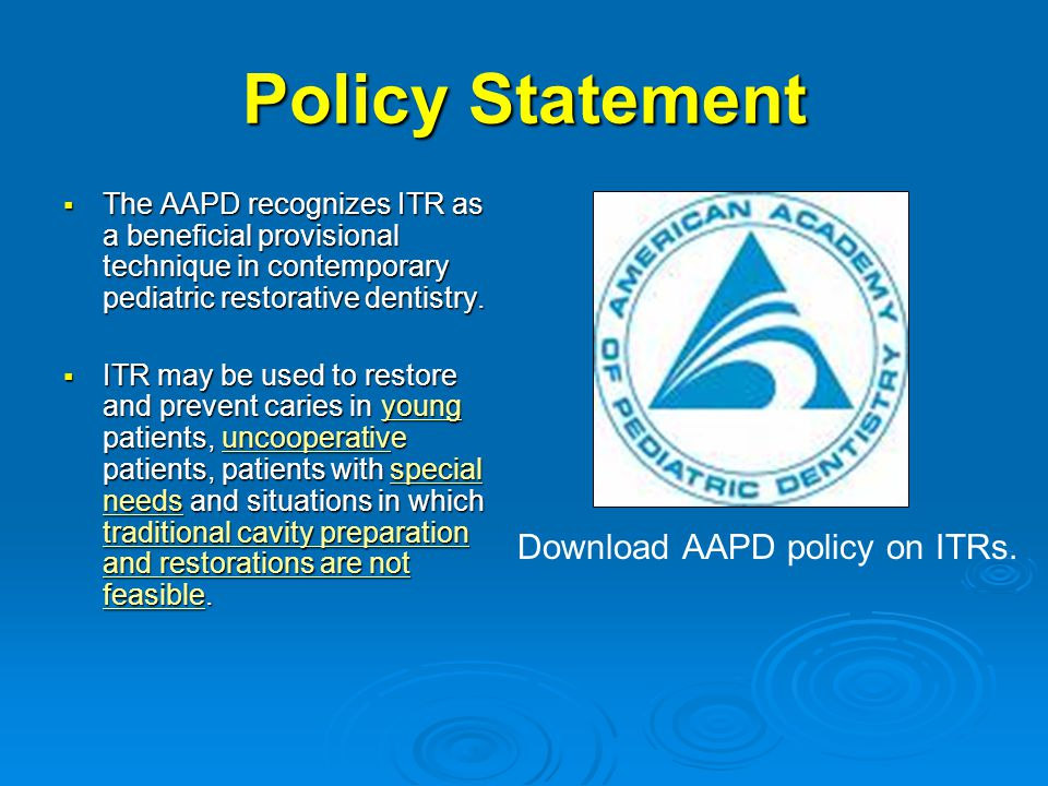 Policy Statement Download AAPD policy on ITRs.