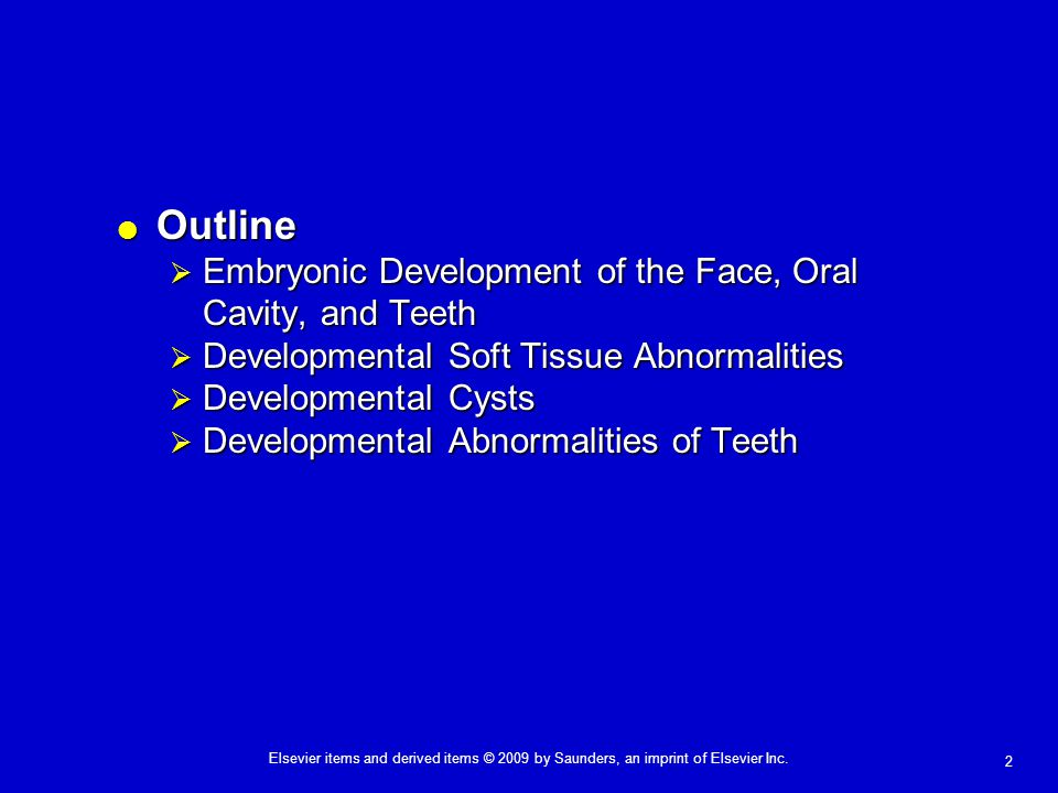 Outline Embryonic Development of the Face, Oral Cavity, and Teeth