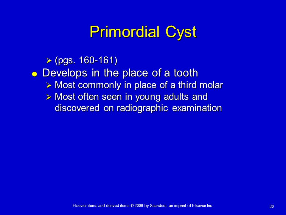 Primordial Cyst Develops in the place of a tooth (pgs. 160-161)
