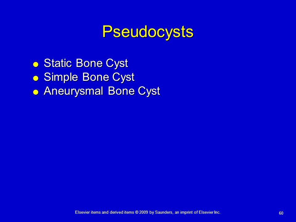 Pseudocysts Static Bone Cyst Simple Bone Cyst Aneurysmal Bone Cyst