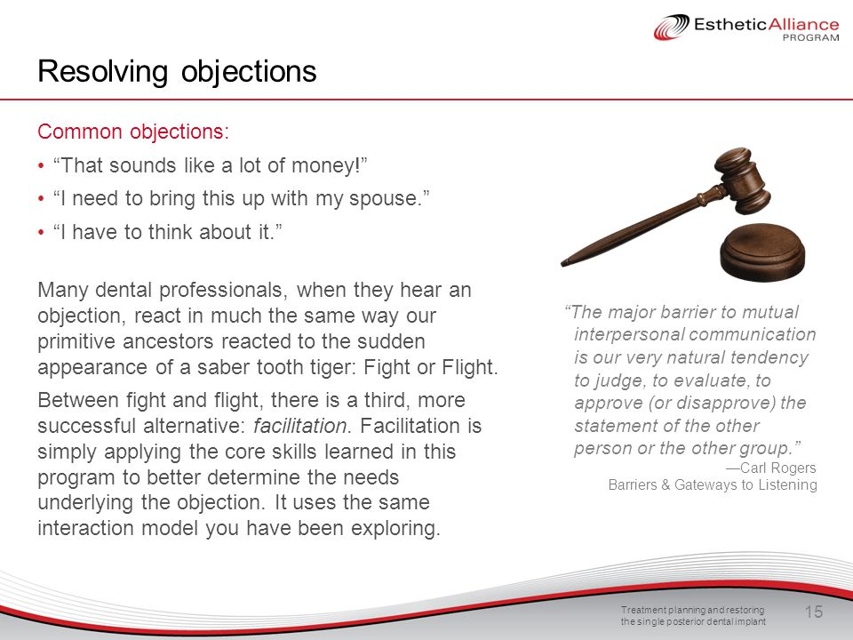 Resolving objections Common objections: