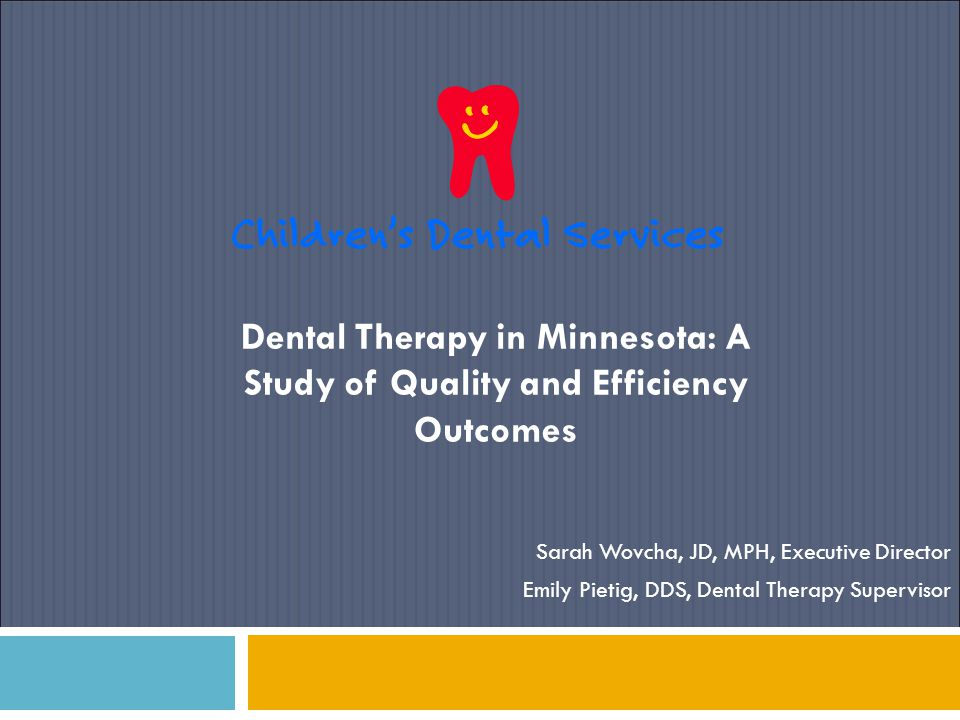 Dental Therapy in Minnesota: A Study of Quality and Efficiency Outcomes