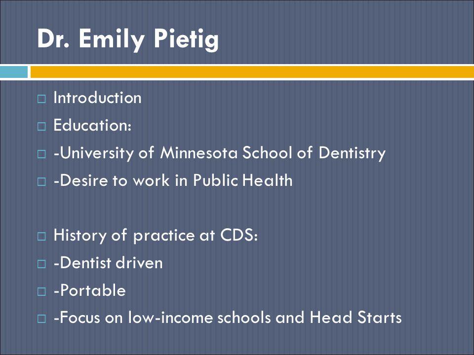 Dr. Emily Pietig Introduction Education: