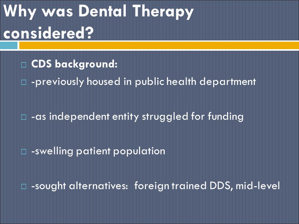 Why was Dental Therapy considered