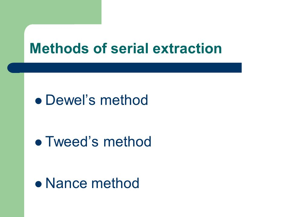 Methods of serial extraction