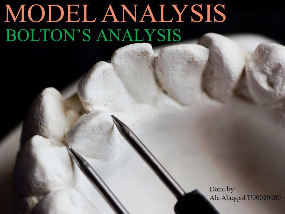 MODEL ANALYSIS BOLTON'S ANALYSIS Done by: Ala Alaqqad U00020080