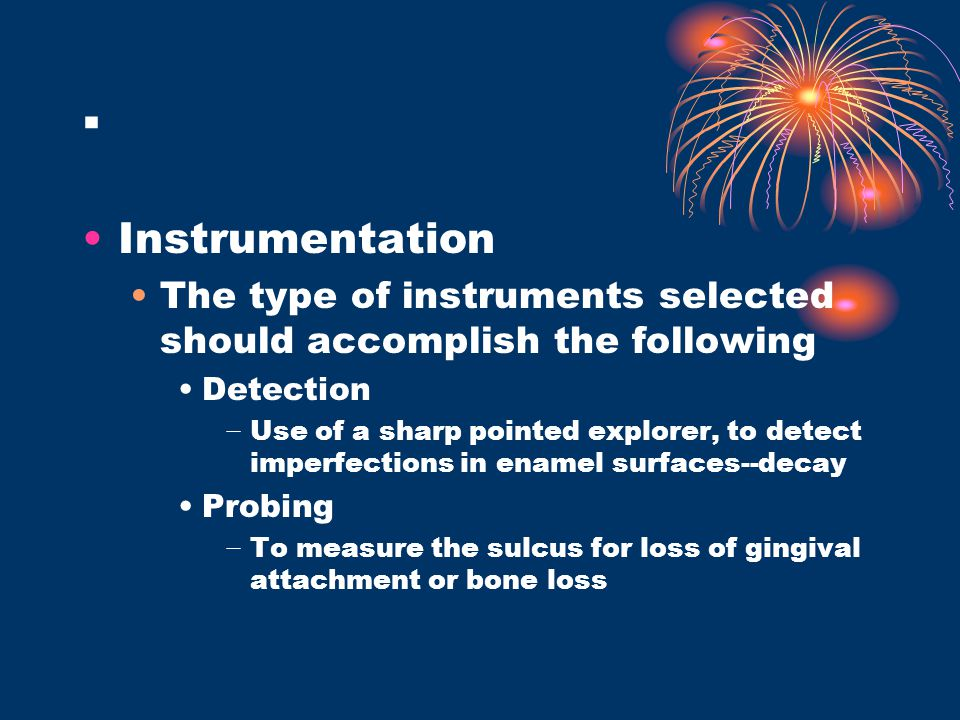 . Instrumentation. The type of instruments selected should accomplish the following. Detection.