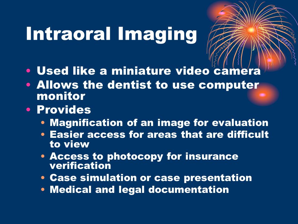 Intraoral Imaging Used like a miniature video camera