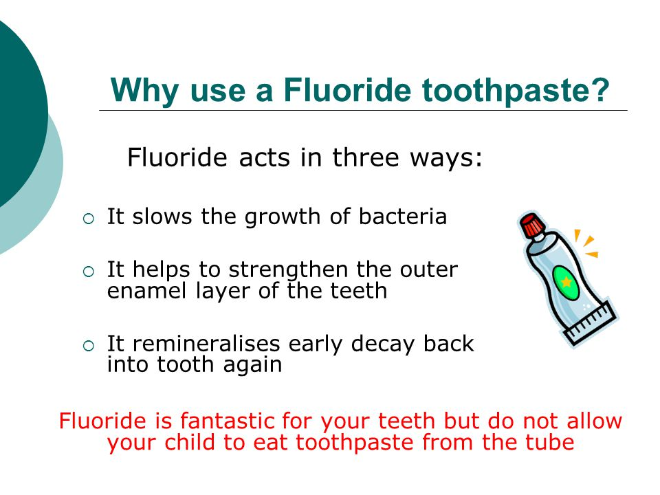 Why use a Fluoride toothpaste